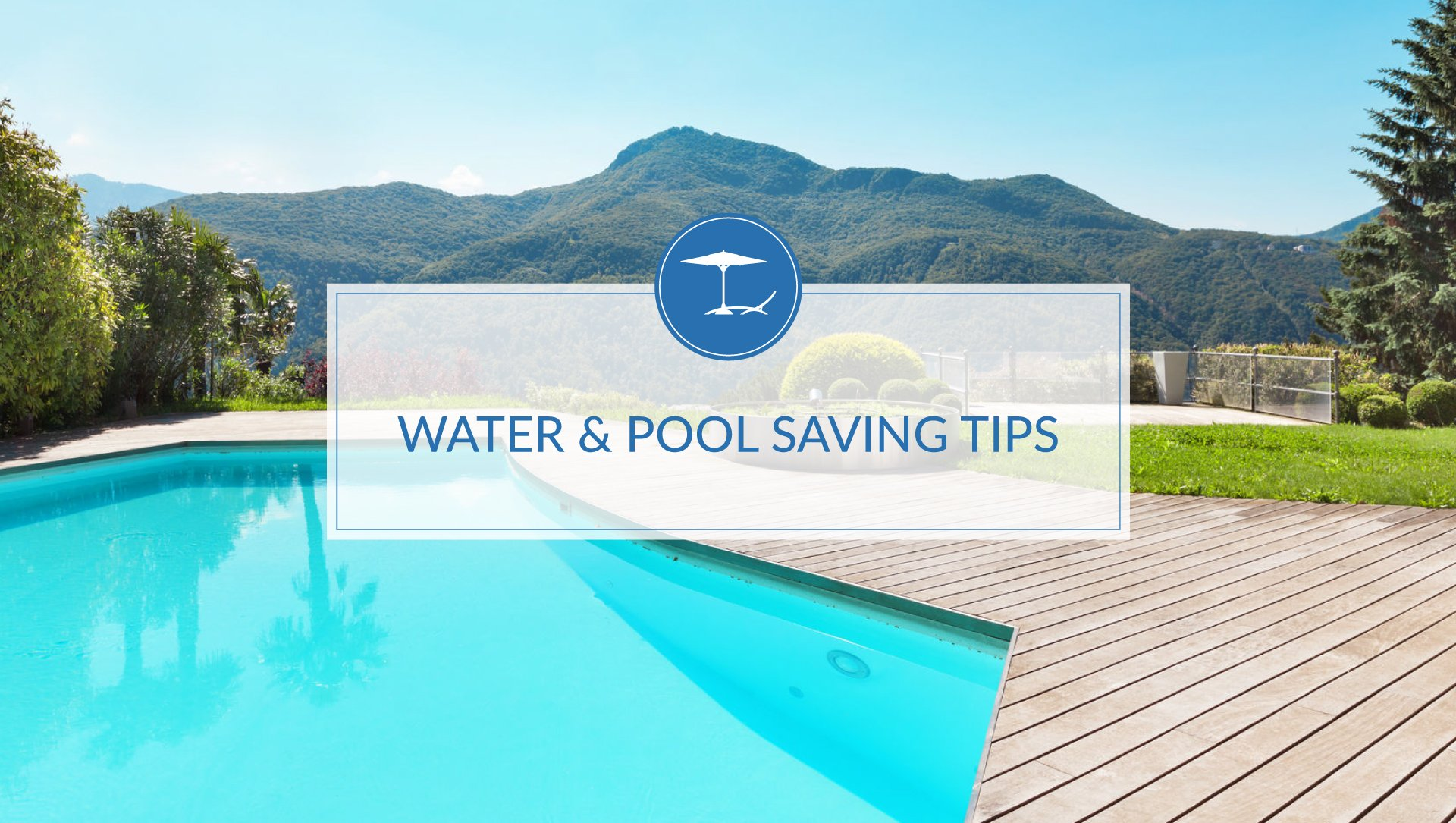 Water and Pool Saving Tips | Pool Care Clinic